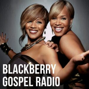 Blackberry Gospel Radio